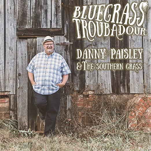 Danny Paisley & The Southern Grass: Bluegrass Troubadour